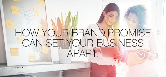 How Your Brand Promise Can Set Your Business Apart